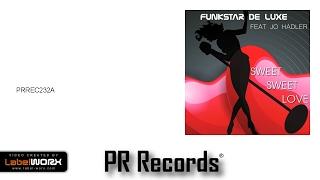 Funkstar De Luxe feat Jo Hadler - Sweet Sweet Love (Radio Mix)