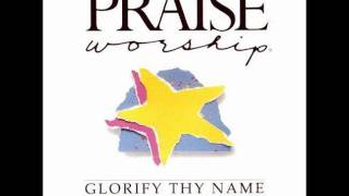 Glorify Thy Name (song)- Kent Henry (Hosanna! Music)