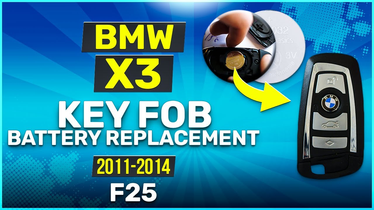 2011 2014 Bmw X3 Key Battery Replacement F25 Fob Remote