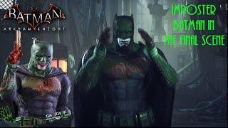 Batman Arkham Knight: Imposter Batman in the Final Scene