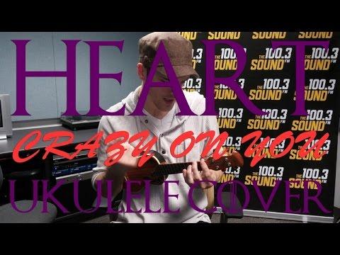 Heart Crazy On You Ukulele Cover Youtube