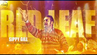 Red Leaf Full Audio Song Sippy Gill Punjabi Song Collection Speed Records