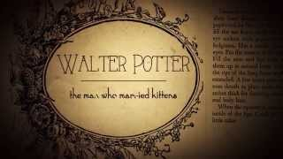 walter potter the man who married kittens trailer