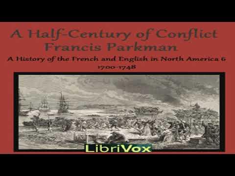 Half Century of Conflict   Francis Parkman, Jr.   Early Modern   Talkingbook   English   2/10