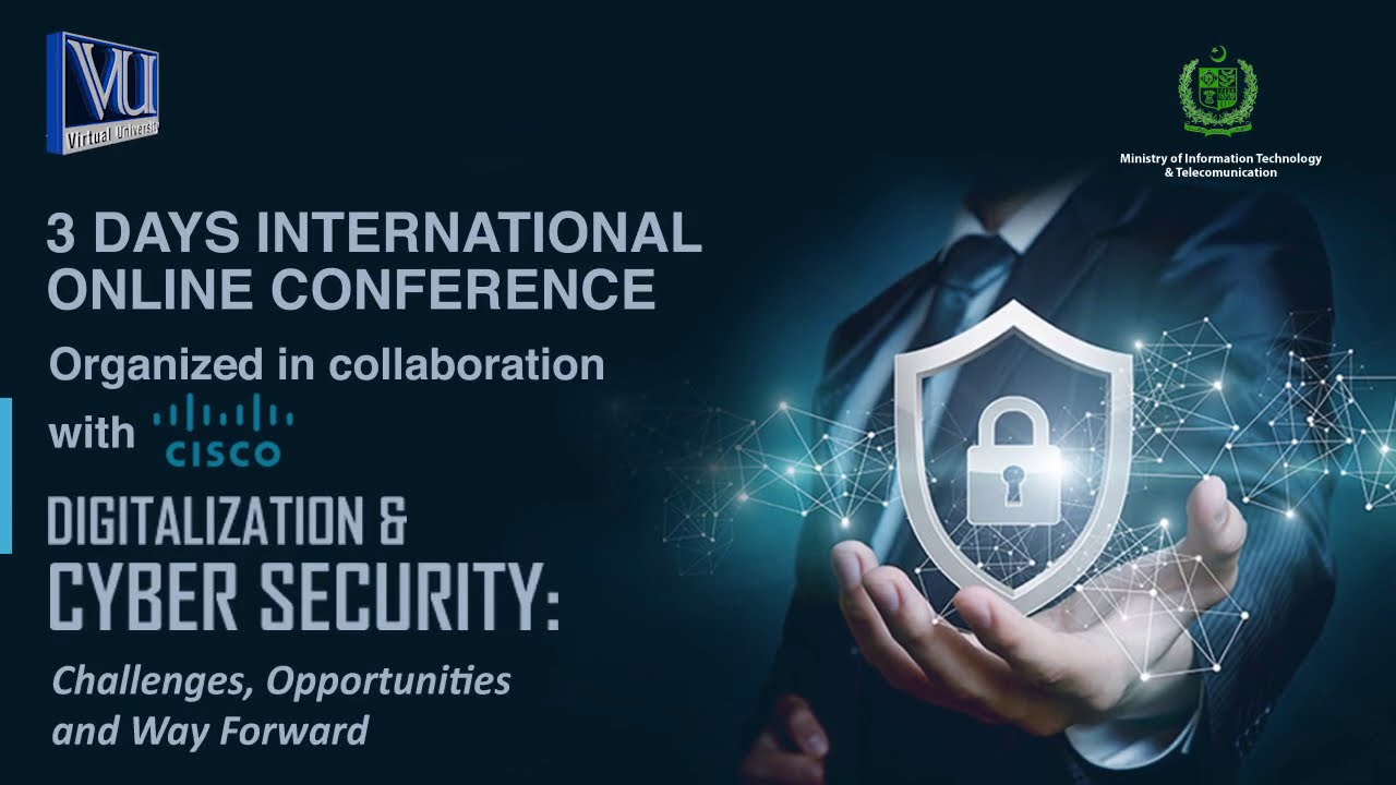 International Conference on Digitalization & Cyber Security: Challenges, Opportunities & Way Forward
