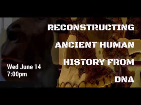 Public Lecture: Reconstructing ancient human history from DNA