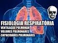 Fisiologia Respiratória: Volumes e Capacidades Pulmonares - Anatomia Humana - VideoAula 139