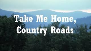 Jone Denver - Country Roads ♡♡ Take Me Home ( With Lyrics )