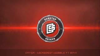 ╣dubstep╠ datsik wickedest wobble ft bryx
