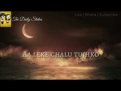 Aa Leke Chalu Tujhko Whatsapp Status Video Song