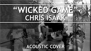 Chis Isaak - Wicked Game (Acoustic Cover)