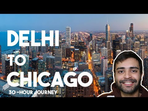 Delhi to Chicago - A 30 Hour Journey