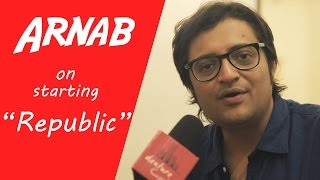 Gambar cover Arnab Goswami On His Upcoming News Channel REPUBLIC | Startup Advice By Arnab Goswami | Interview