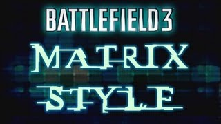 Battlefield 3: Matrix Lobby Scene Style (PC Ultra 60fps slow motion with no UI)