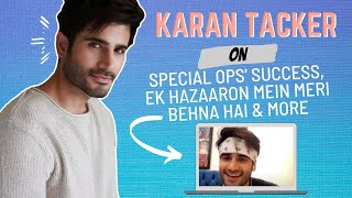 Karan Tacker on Special Ops' success, Ek Hazaaron Mein Meri Behna Hai | Happy Birthday Karan Tacker