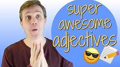 10 Advanced Adjectives to Help You Sound Smarter