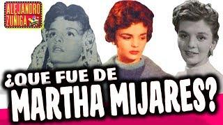 ¿QUE FUE DE MARTHA MIJARES?