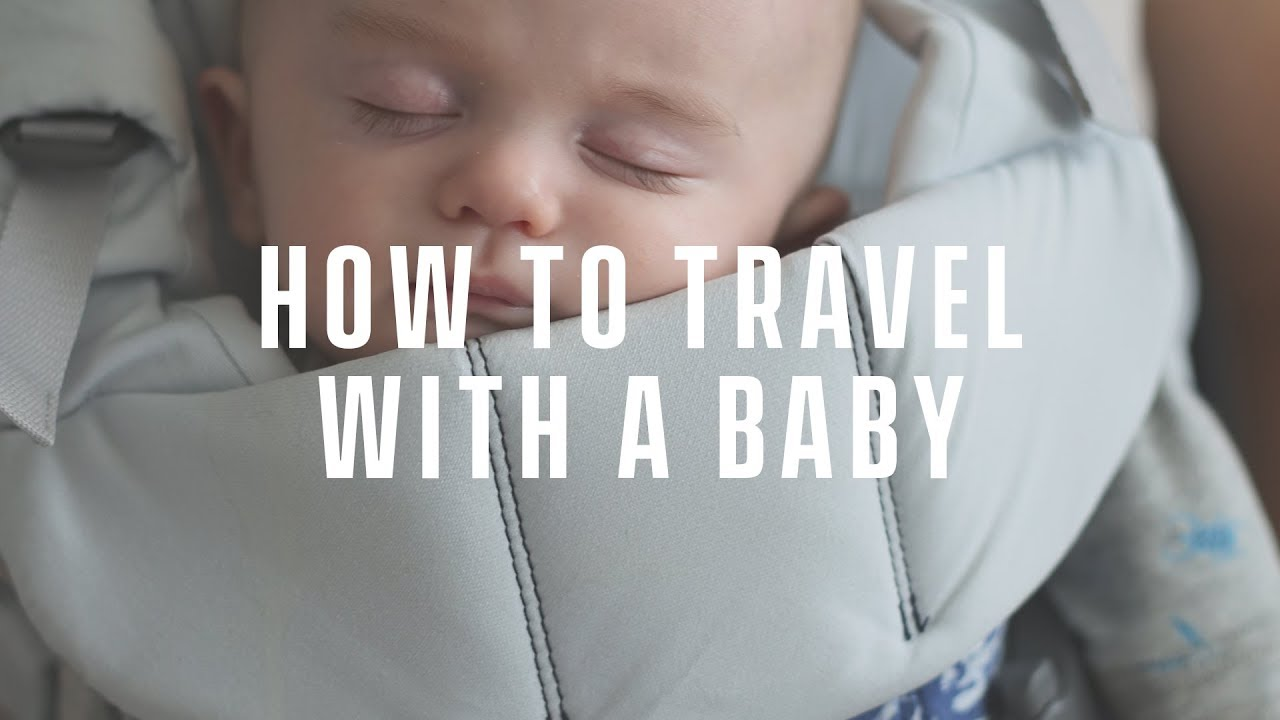 083fb8257 How to Travel with a Baby – Newborn Flight Guide and Tips - YouTube