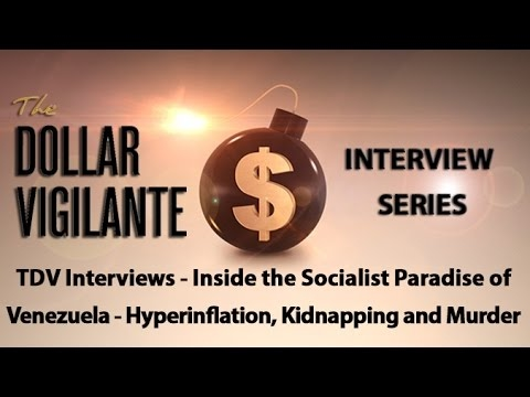 Inside the Socialist Paradise of Venezuela - Hyperinflation, Kidnapping and Murder