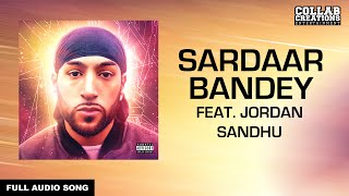 Manni Sandhu, Jordan Sandhu | Sardaar Bandey (Full Audio Song) Latest Punjabi Songs 2016