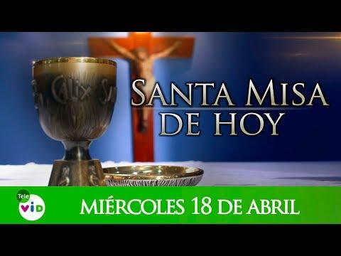 Santa misa de hoy miércoles 18 de Abril de 2018 - Tele VID