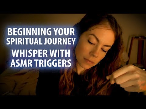 BEGINNING A SPIRITUAL JOURNEY, WHISPER WITH ASMR