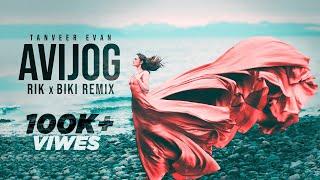 Avijog (Remix) Tanveer Evan Ft. DJ Rik X BiKi