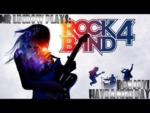 Mr LeCrow Plays Rock Band 4: Bon Jovi - Have a Nice Day