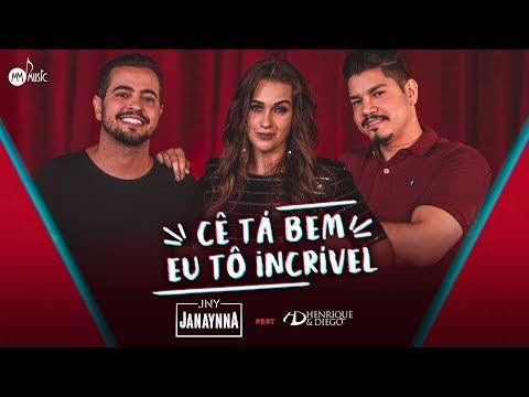 Janaynna Feat. Henrique E Diego - #CêTáBemEuTôIncrível