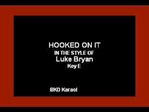 Luke Bryan - Hooked On It (Karaoke Version)