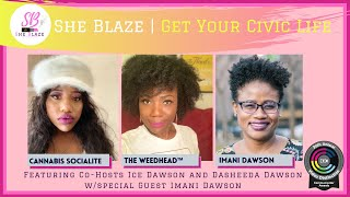 "She Blaze | Special Episode - 💫""Get Your Civic Life featuring Imani Dawson""💫"