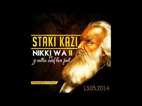Nikki Wa pili ft G Nako,Ben Pol - Sitaki kazi
