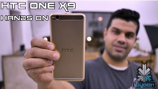 HTC One X9 Hands On First Impressions, Launch in India - iGyaan