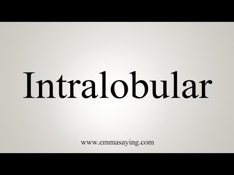How To Pronounce Intralobular