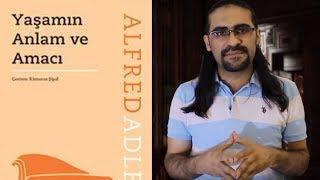 Yaşamın Anlam ve Amacı - Alfred Adler