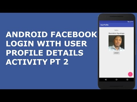 ANDROID FACEBOOK LOGIN WITH USER PROFILE DETAILS ACTIVITY PT 2
