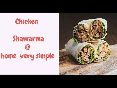 Chicken Shawarma | How To Prepare Chicken Shawarma at Home | Snacks