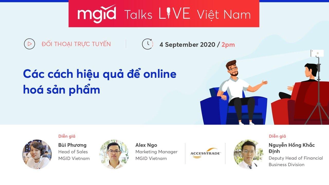 MGID Talks Live Vietnam: Các cách hiệu quả để online hoá sản phẩm