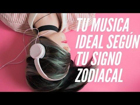 TU MUSICA Ideal Segun tu SIGNO ZODIACAL