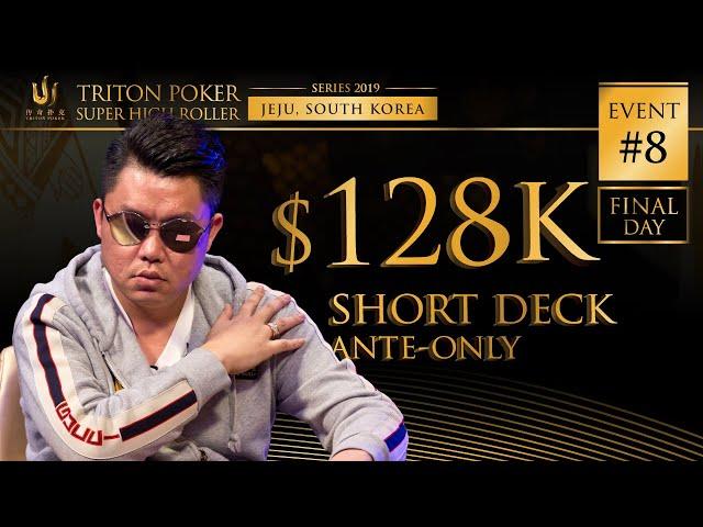 Triton Poker Series JEJU 2019 - Short Deck Ante-Only 1M HKD $128K Buy-In 2/2
