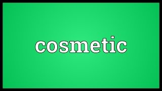 Cosmetic Meaning