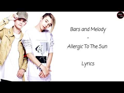 Bars and Melody - Allergic To The Sun Lyrics
