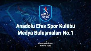 Anadolu Efes Spor Kulübü Medya Buluşmaları No.1! #BenimYerimBurası