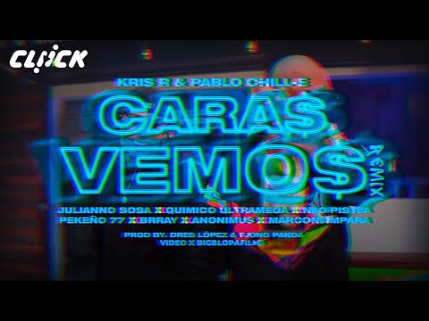 Caras Vemos Remix - Kris R ft. Pablo Chill-E, Anonimus, Neo Pistea, Pekeño 77, Julianno Sosa, Brray y Más