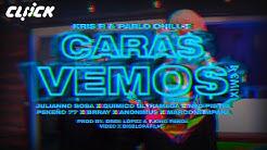 Kris R & Pablo Chill-E | CARAS VEMOS REMIX Ft. Neo Pistea, Pekeño 77, Julianno Sosa, Brray & Más