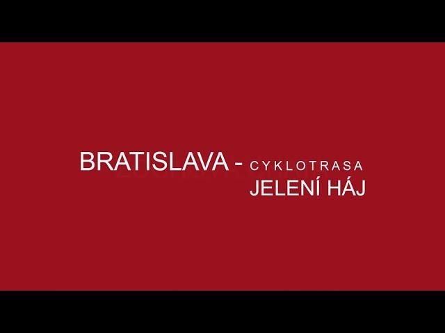 CYKLOTRASA - BRATISLAVA - JELENÍ HÁJ