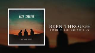 "Listen to the official audio of ""Been Through"" by Donnie ft Safe & ..."
