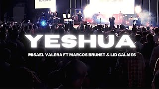 Yeshua (Video Oficial) - Misael Valera Feat Marcos Brunet & Lid Galmes