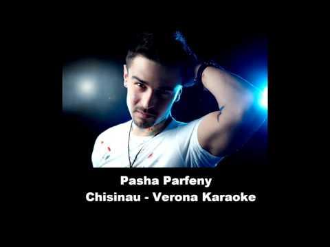 Pasha Parfeny - Chisinau - Verona - Karaoke