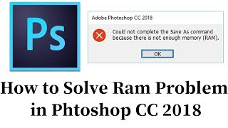 How to solve PhotoShop out of Memory(RAM) Error- Tutorial - Moku Hacks